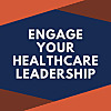 Engage Your Healthcare Leadership