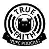 True Faith NUFC Podcast