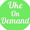 Uke On Demand
