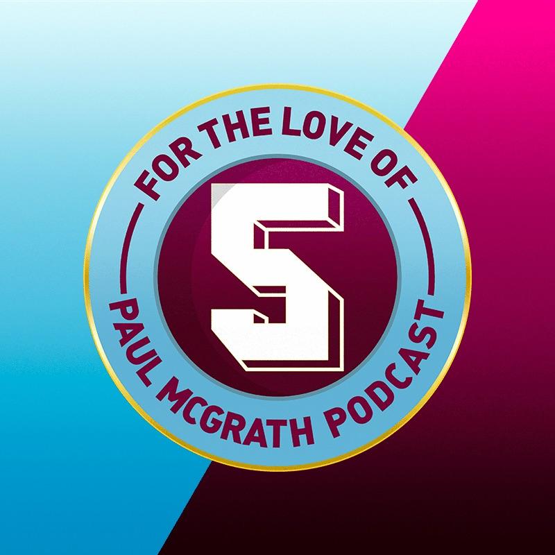 For The Love of Paul McGrath |阿斯顿维拉播客