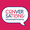 Conversations: Interpreting and Translating's Podcast