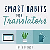 Smart Habits for Translators
