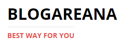 blogareana | best way for you