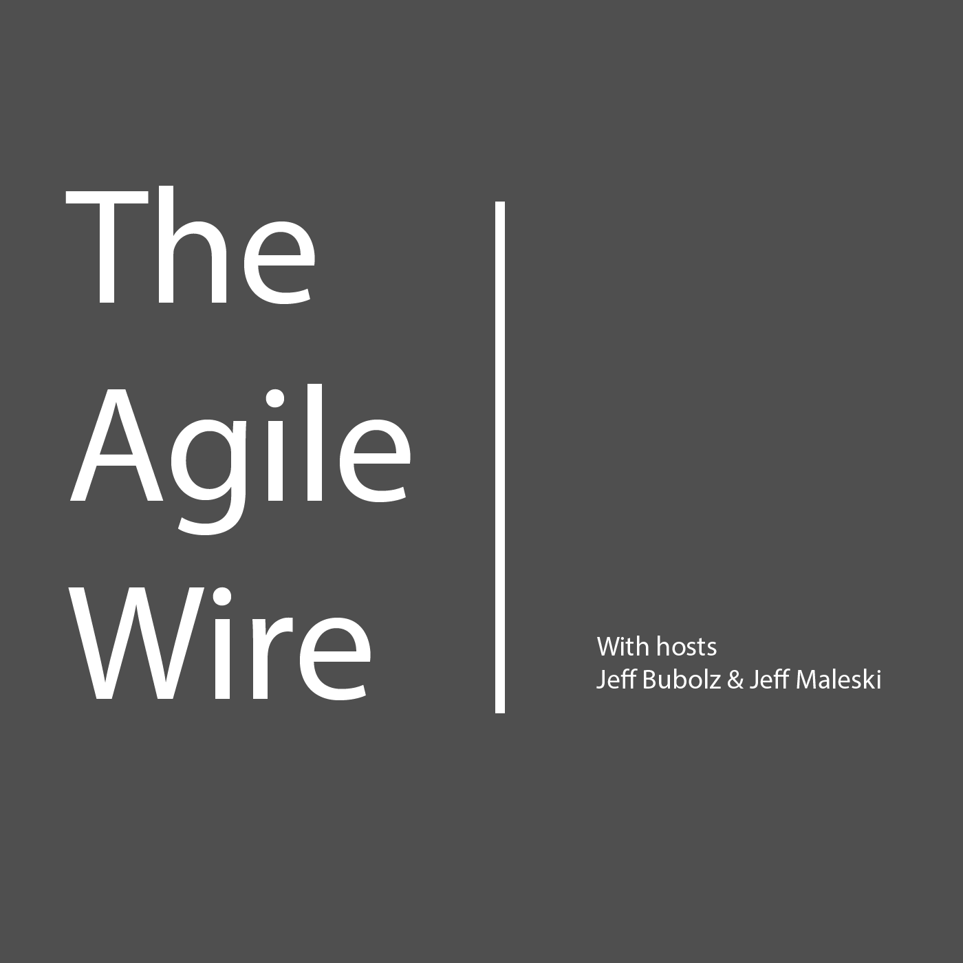 The Agile Wire