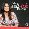 The Self-ish Latina Podcast