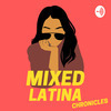 Mixed Latina Chronicles