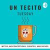 Un Tecito Tuesday
