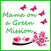 Mama On a Green Mission | It's easy being green
