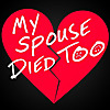 My Spouse Died Too