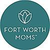 Fort Worth Moms