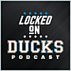 Locked On Ducks | Daily Podcast On The Anaheim Ducks