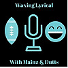 Waxing Lyrical with Mainz and Dutts