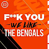 F*** You. We Like The Bengals