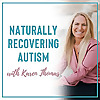 Naturally Recovering Autism with Karen Thomas