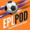 EPLpod | English Premier League Podcast