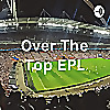 Over The Top EPL