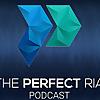 The Perfect RIA Podcast