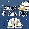Tea Cups and fairy tails