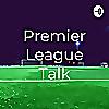Premier League Talk