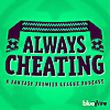 Always Cheating | A Fantasy Premier League Podcast (FPL)