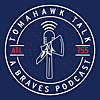 Tomahawk Talk An Atlanta Braves Podcast