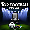 The Top Football Podcast