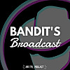 Bandit's Broadcast | An FPL Podcast