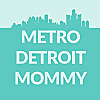 Metro Detroit Mommy | Family Fun Guide for Southeast Michigan