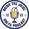 The Bring The Juice Colts Podcast