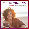 Embodied with Elizabeth DiAlto
