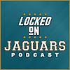 Locked On Jaguars - Daily Podcast On The Jacksonville Jaguars