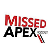 Missed Apex Podcast