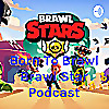 Born To Brawl Brawl Star Podcast