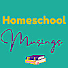 Homeschool Musings