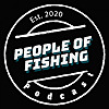 People of Fishing Podcast
