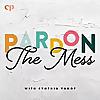 Pardon the Mess with Cynthia Yanof