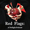 Red Flags | A Twilight Podcast