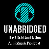 Unabridged | The Christian Fiction Audiobook Podcast