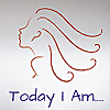 Today I Am……