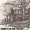Ghosts In The Valley