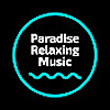 Paradise Relaxing Music