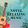 NOVEL RELAXING MUSIC