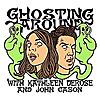 Ghosting Around with Kathleen DeRose and John Cason