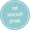 Eat Yourself Greek