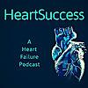 HeartSuccess | A Heart Failure Podcast