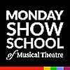 Monday Show School of Musical Theatre