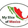 My Slice of Mexico