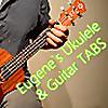 Eugene`s Ukulele & Guitar TABS and sheet music