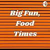 Big Fun, Food Times