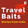 TravelBaits | Unique Experiences and Stories From India